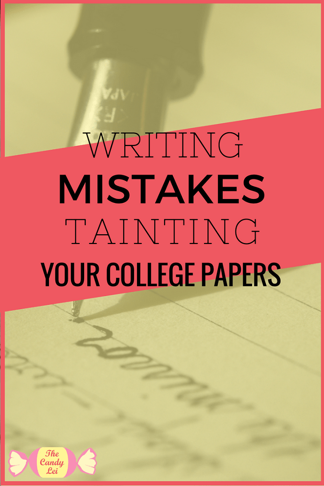 Writing mistakes tainting your college papers